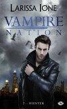 Vampire Nation, Tome 2 : Hunter
