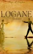 Logane, tome 6 : Renaissance
