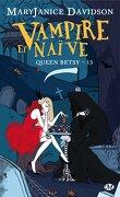 Queen Betsy, Tome 13 : Vampire et Naïve