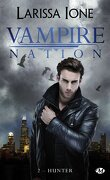 Vampire Nation, Tome 2 : Hunter