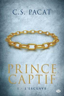 Couverture du livre : Prince captif, Tome 1 : L'Esclave