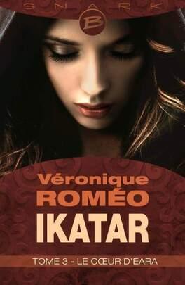 Couverture du livre : Ikatar, Tome 3 : Le Coeur D'Eara