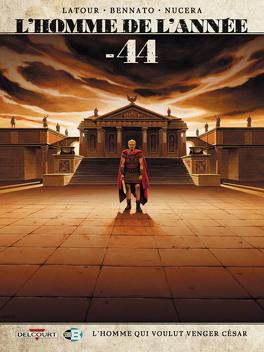 Couverture du livre : L'homme de l'année, tome 8 : -44, L'homme qui voulut venger César