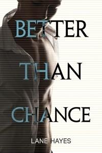 Couverture du livre : Mieux que, Tome 2: Better Than Chance
