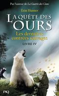La Quête des ours, Tome 4 : Les Dernières Contrées sauvages