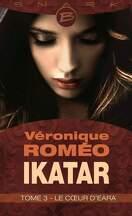 Ikatar, Tome 3 : Le Coeur D'Eara