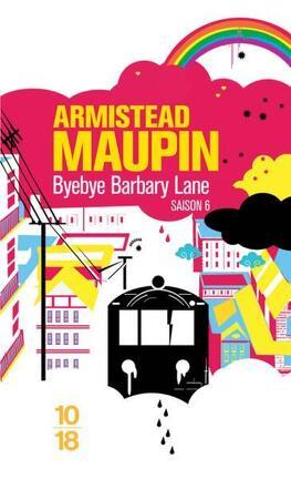 Couverture du livre : Chroniques de San Francisco, tome 6 : Bye-bye Barbary Lane