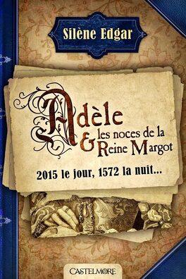 Couverture du livre : Adèle et les noces de la Reine Margot
