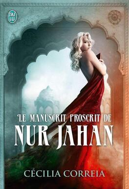 Couverture du livre : Le manuscrit proscrit de Nur Jahan