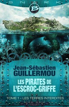 Couverture du livre : Les Pirates de l'Escroc-Griffe, Tome 1 : Les Terres interdites