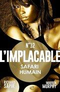 L'Implacable, Tome 12 : Safari humain