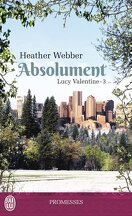 Lucy Valentine, Tome 3 : Absolument