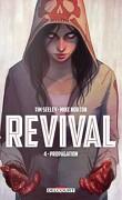 Revival, tome 4 : Propagation