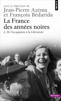 Couverture du livre : La France des années noires, tome 2 : De l'Occupation à la Libération