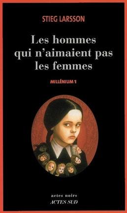 Couverture du livre : Millénium, Tome 1 : Les hommes qui n'aimaient pas les femmes