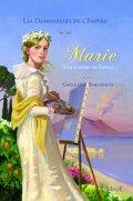 Les Demoiselles de l Empire, tome 4 : Marie à la Lumiere de Naples