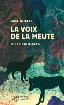 La Voix de la meute, tome 3 : Les origines