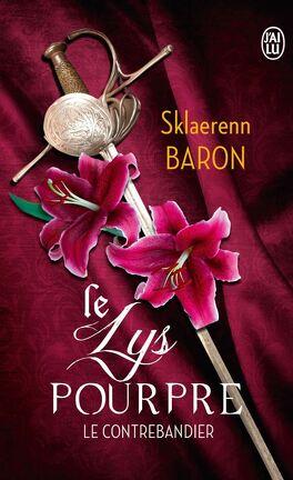 Le Lys Pourpre Tome 1 Le Contrebandier Livre De Sklaerenn Baron