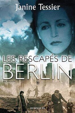 Couverture du livre : Les Rescapés de Berlin Tome 1