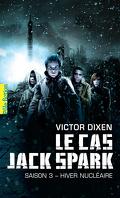 Le Cas Jack Spark, Tome 3 : Hiver Nucléaire