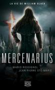 La Vie de William Black : Mercenarius