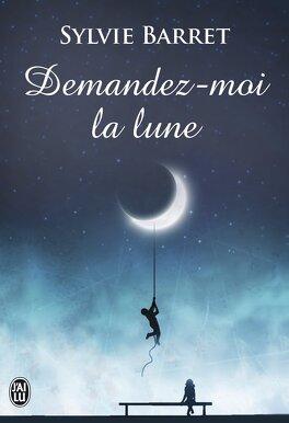 Couverture du livre : Demandez-moi la lune !