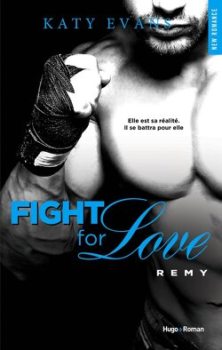 Couverture de Fight for Love, Tome 3 : Remy
