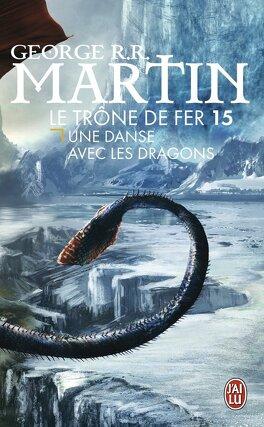 Couverture du livre : Le Trône de fer, Tome 15 : Une danse avec les dragons