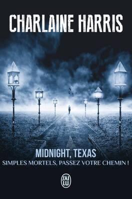 Couverture du livre : Midnight, Texas Tome 1 : Simples mortels, passez votre chemin !