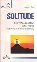 Solitude : les vertues du retour à soi même