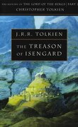 The History of The Lord of the Rings, tome 2 : The Treason of Isengard