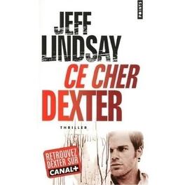 Couverture du livre : Dexter, Tome 1 : Ce cher Dexter
