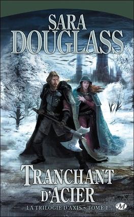 Couverture du livre : La Trilogie d'Axis, tome 1 : Tranchant d'Acier