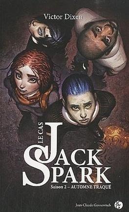 Couverture du livre : Le Cas Jack Spark, Tome 2 : Automne traqué
