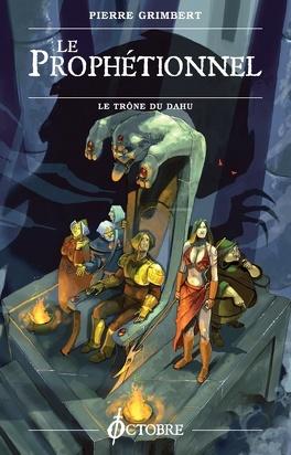 Couverture du livre : Le prophétionnel, tome 2 : Le trône du Dahu