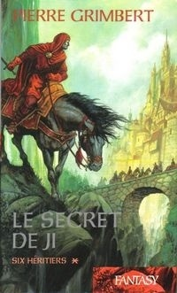 Couverture du livre : Le Secret de Ji, Tome 1 : Six héritiers