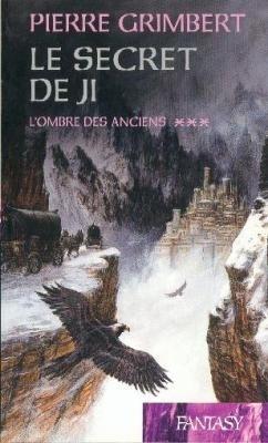 Couverture du livre : Le Secret de Ji, Tome 3 : L'Ombre des anciens