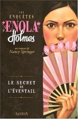 Couverture du livre : Les Enquêtes d'Enola Holmes, Tome 4 : Le Secret de l'éventail