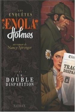 Couverture de Les Enquêtes d'Enola Holmes, Tome 1 : La Double Disparition