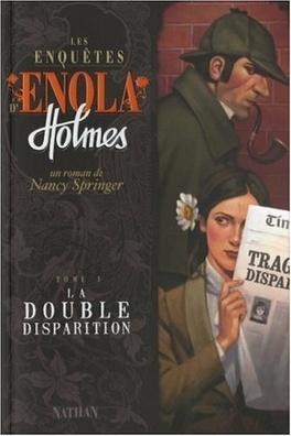 Couverture du livre : Les Enquêtes d'Enola Holmes, Tome 1 : La Double Disparition