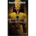 Amenhotep, l'élu des Dieux
