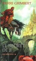 Le Secret de Ji, Tome 1 : Six héritiers