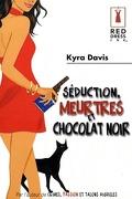 Séduction, meurtres et chocolat noir