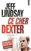 Dexter, Tome 1 : Ce cher Dexter