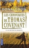 Les Chroniques de Thomas Covenant, Tome 2 : La retraite maudite