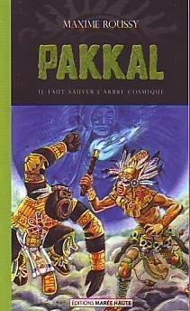 Couverture du livre : Pakkal, tome 9 : Il faut sauver l'arbre cosmique