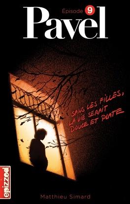 Couverture du livre : Pavel, épisode 9 : Sans les filles la vie serait douce et plate