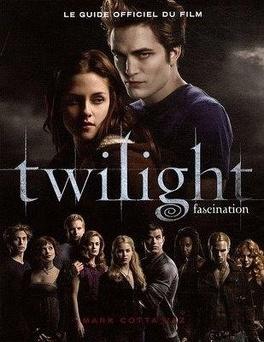 Couverture du livre : Twilight, Guide Officiel du Film : Fascination