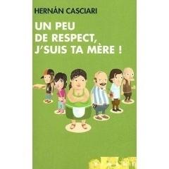 Couverture du livre : Un peu de respect, j'suis ta mère