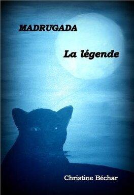 Couverture du livre : Madrugada, tome 2 : La légende